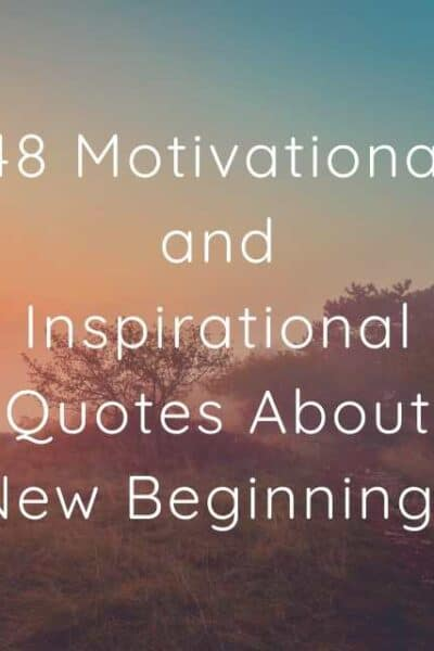 48 motivational and inspirational quotes about new beginnings