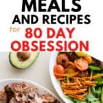 80 Day Obsession 25 recipes and meals