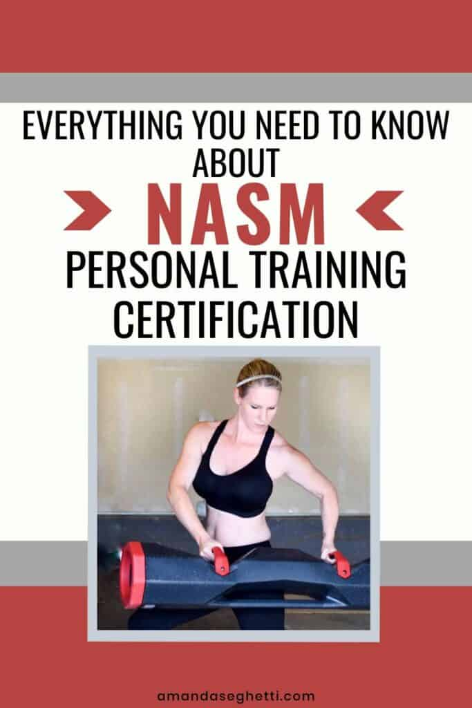 Everything you need to know about NASM personal training certification from Amanda Seghetti