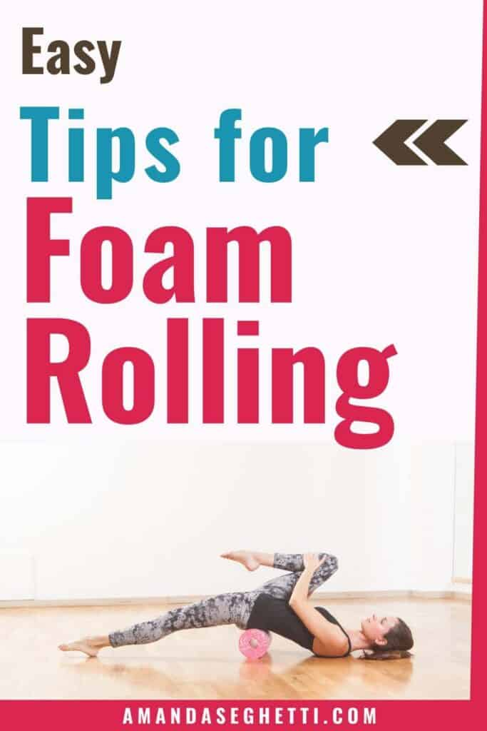 Foam Rolling and Self-Myofascial Release Tips