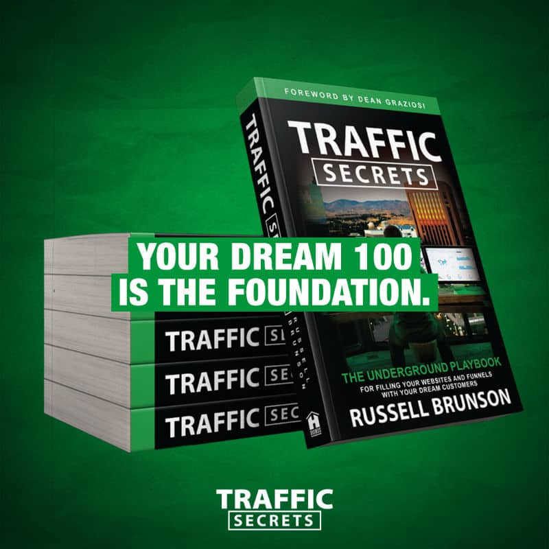 Your dream 100 is the foundation - from Traffic Secrets by Russell Brunson
