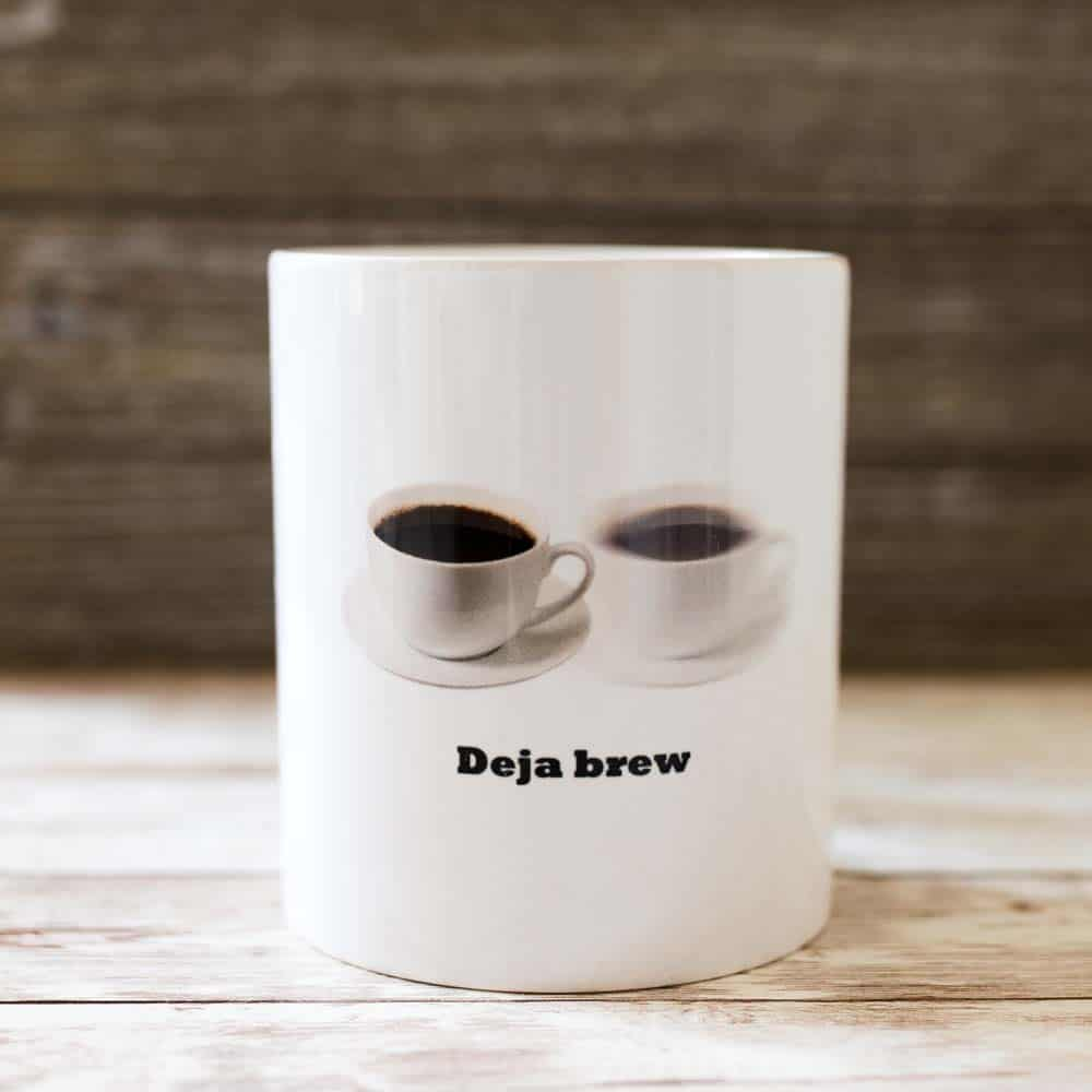 deja brew funny coffee mug