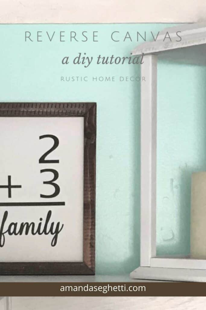Learn how to make a reverse canvas with this super easy DIY tutorial, and create simple and budget friendly farmhouse decor for your home! #DIY #tutorial #reversecanvas