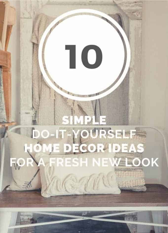 10 Simple Home Decor Ideas For A Fresh New Look