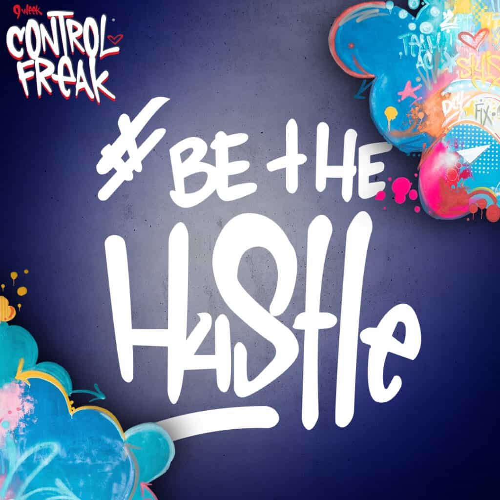 be the hustle 9 week control freak