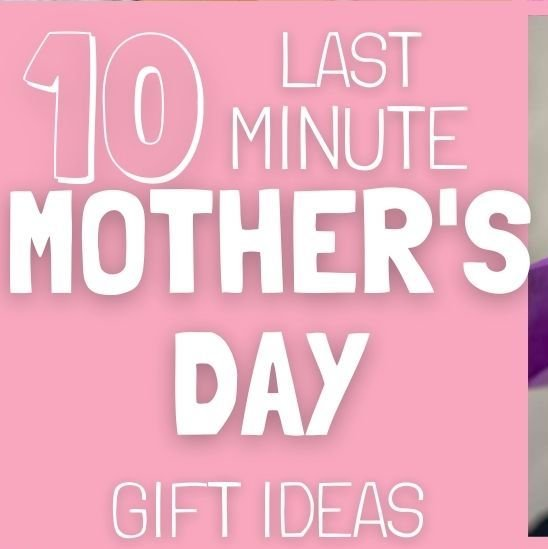 10 Last Minute Mother's Day Gift Ideas She Will Love
