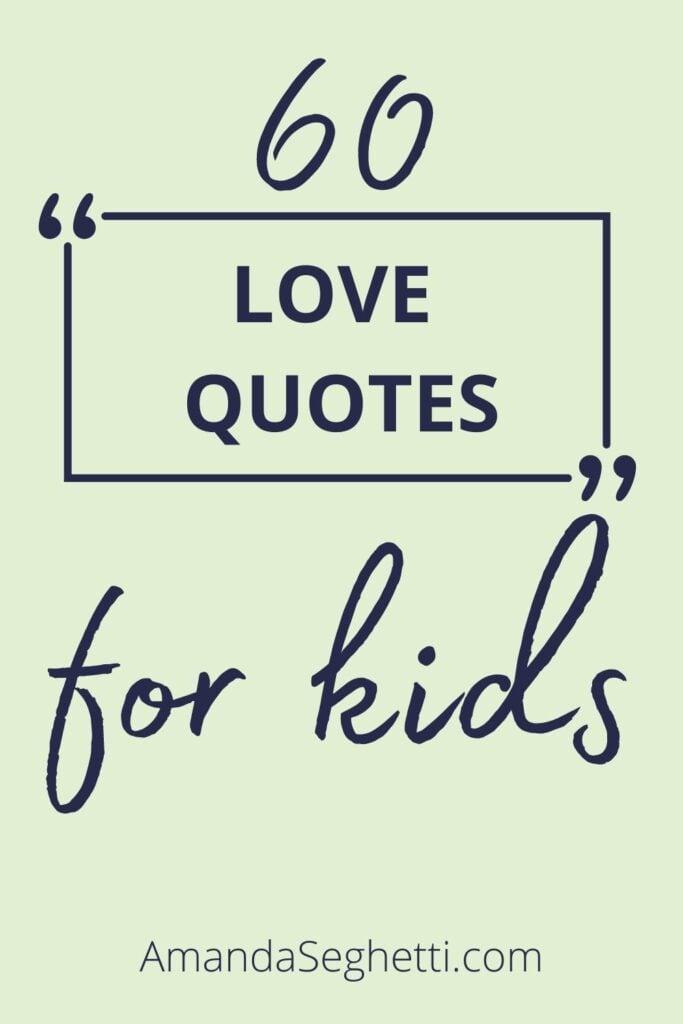 love quotes for kids - Amanda Seghetti